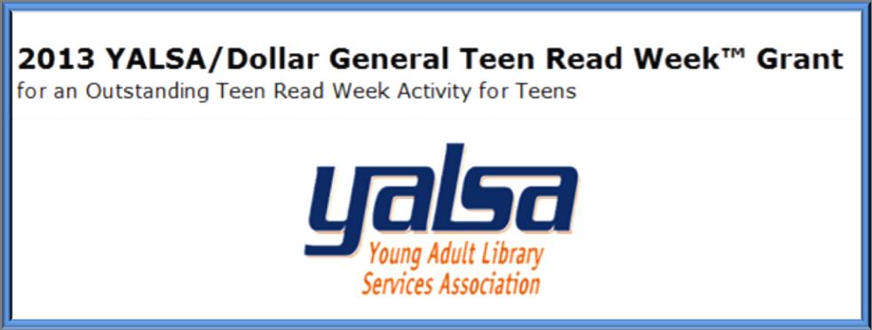 YALSA Dollar General Teen Read Week Grant (X 7/1/13)