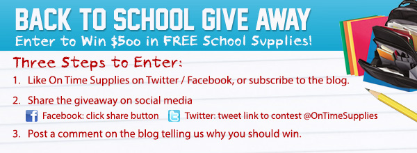 Back to School Give Away from On Time Supplies (X 7/31/13)