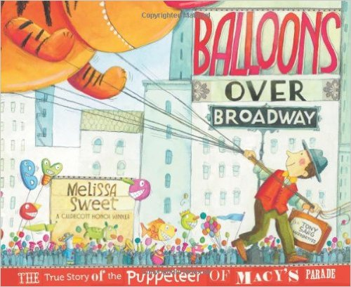 Balloons Over BroadwayThe True Story of the Puppeteer of Macy's Parade